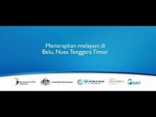 Embedded thumbnail for Menerapkan MELAYANI di Belu Nusa Tenggara Timur